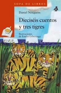 Cubierta de 'Dieciséis cuentos y tres tigres'
